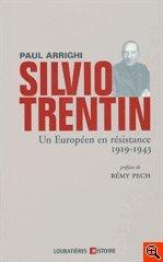 Silvio Trentin - Un Européen en résistance (1919-1943)