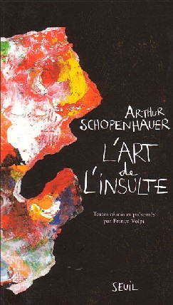 Schopenhauer a ses admirateurs... Ne jamais essayer de détrôner un philosophe aussi cyniquement juste...