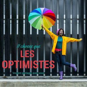 Voici 11 choses que les optimistes font différemment