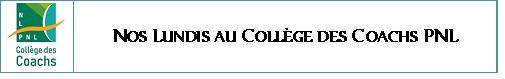 """""""Nos Lundis au Collège des Coachs PNL - NLPNL"""" avec Chantal SERVAIS. 13 sept à 18h30. Zoom"""