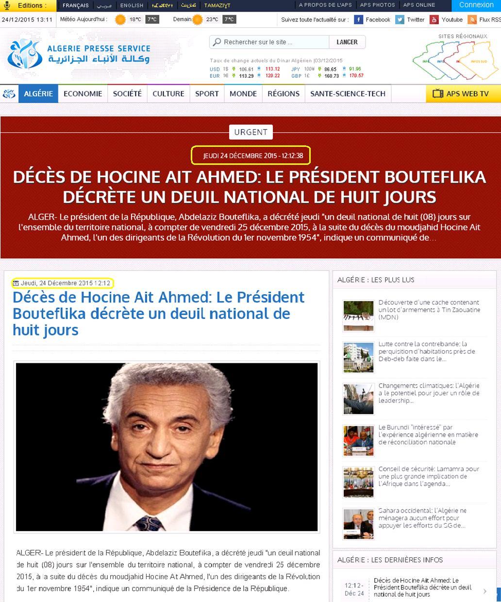 1heure et 18 minutes après le communiqué du MAK et du GPK décrétant 3 jours de deuil en Kabylie en l'honnuer de Hocien Ait-Ahmed, les services de la présidence algérienne se sont senti obligés de décréter à leur tour 8 jours de deuil, sur « l'ensemble du territoire algérien »... se sont-ils senti obligé de préciser (PH/Capture d'écran de l'Agence de presse algérienne)