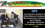 """Entretien de M. Ferhat Mehenni à Radio Takerboust : """"Appel au soutien à l'autodétermination de la Kabylie"""""""