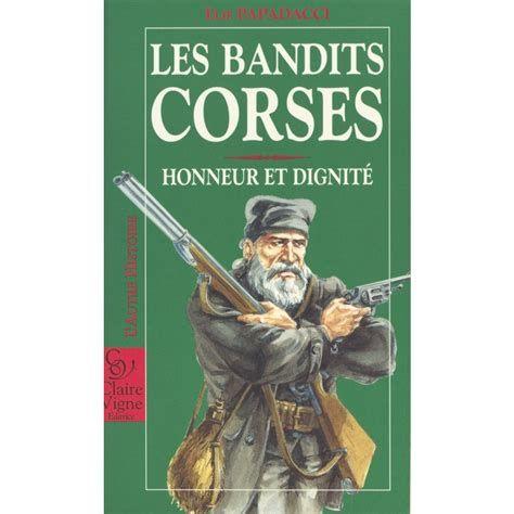 """REFLEXION SUR LA VIOLENCE EN CORSE. Article suivi d'une présentation de l'ouvrage """"Les bandits corses"""", d'Elie Papadacci."""